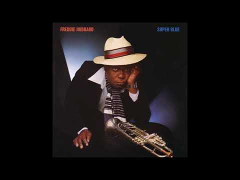 Freddie Hubbard-Super Blue (Full Album)