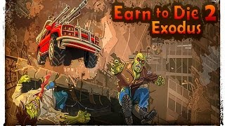 Earn to Die 2: Exodus Full Gameplay Walkthrough