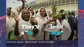 Eritre ve Etiyopya arasındaki barış aileleri buluşturdu