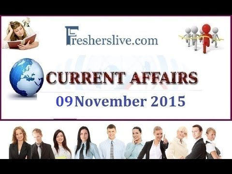 Current Affairs for 09  November 2015