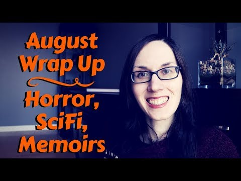 August Wrap Up | Horror, SciFi, Memoirs