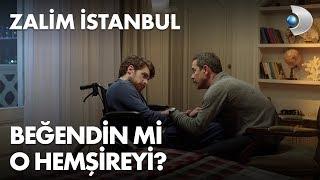 Beğendin mi o hemşireyi? Zalim İstanbul 2. Bölüm