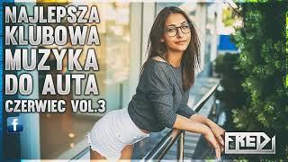 ✅🔥Fredi - NAJLEPSZA KLUBOWA MUZYKA DO AUTA🚗 Vol.3⚠ - CZERWIEC 2019✅🔥