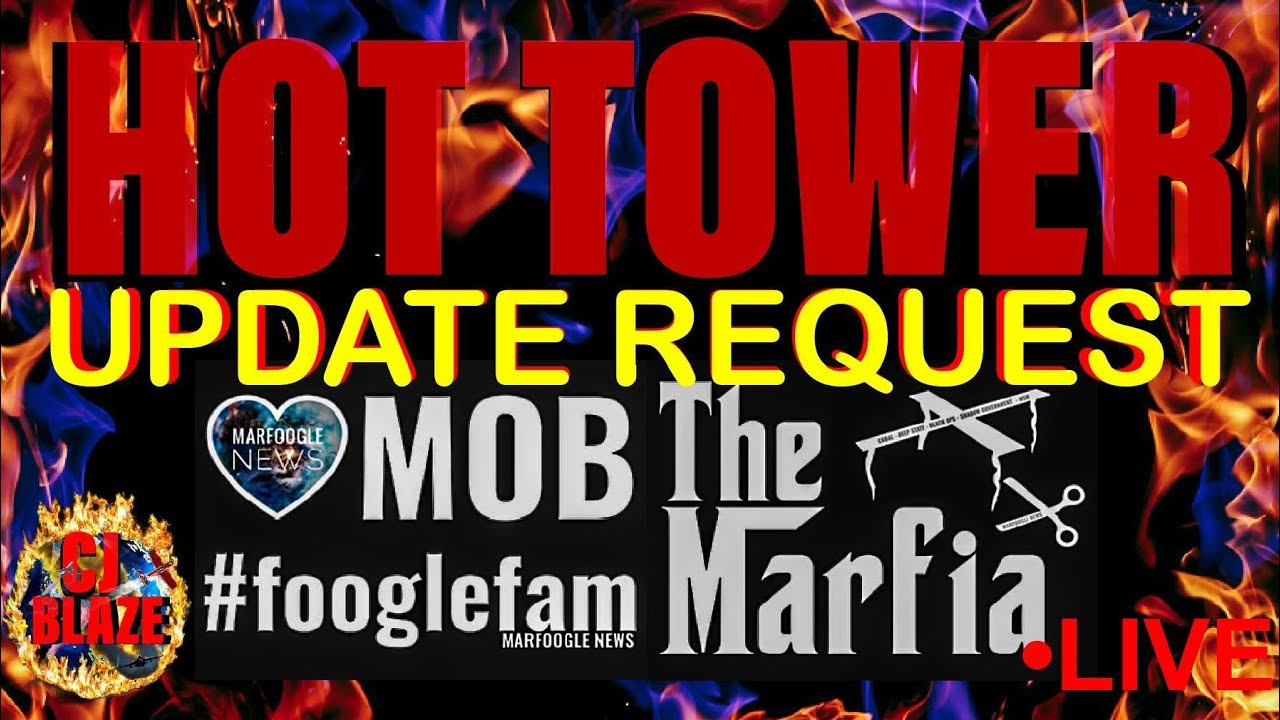 MARFOOGLE FAMILY REQUEST: HOT TOWER UPDATE!