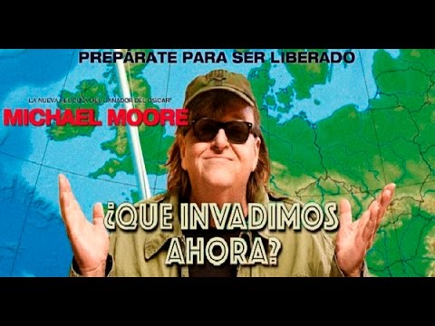 "Documental: ""Que Invadimos Ahora"" de  Michael Moore"