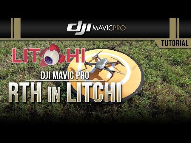 DJI Mavic Pro / LITCHI Return to Home (Tutorial)