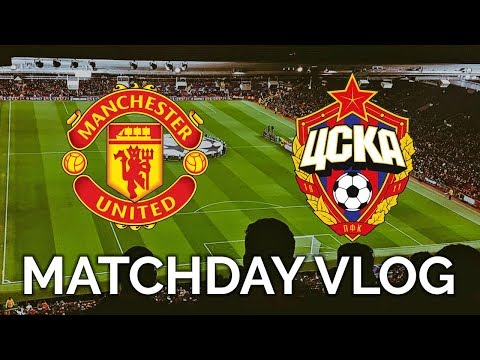 TWO GOALS, ONE MINUTE! | MANCHESTER UNITED 2 - 1 CSKA MOSCOW | MATCHDAY VLOG