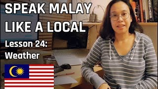 Speak Malay Like a Local - Lesson 24 : Weather