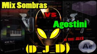 Mix Sombras Vs Agostini By (D_J_D)