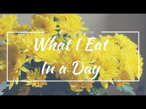 WHAT I EAT IN A DAY (VEGAN) MELBOURNE