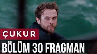Çukur 30. Bölüm Fragman