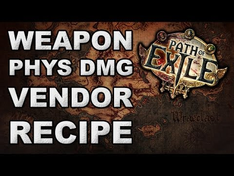 Path of Exile: Weapon Physical Damage Vendor Recipe - Easy Leveling Weapons
