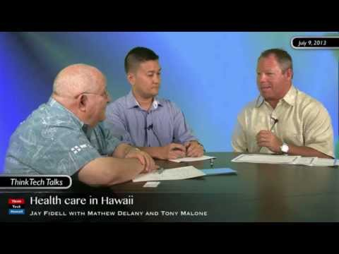 Healthcare in Hawaii with Matthew Delany and Tony Malone