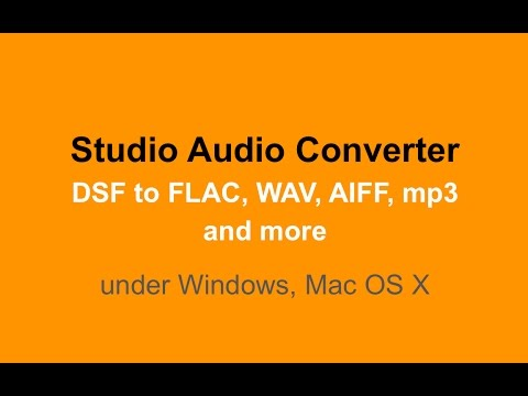 How to Convert DSF to FLAC, WAV, mp3, AIFF... [Mac, Windows]
