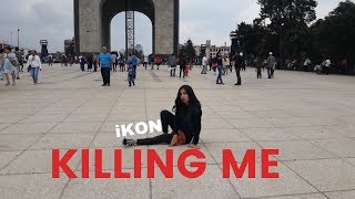 [KPOP IN PUBLIC MEXICO] iKON - '죽겠다(KILLING ME)' DANCE COVER BY VEE ORION