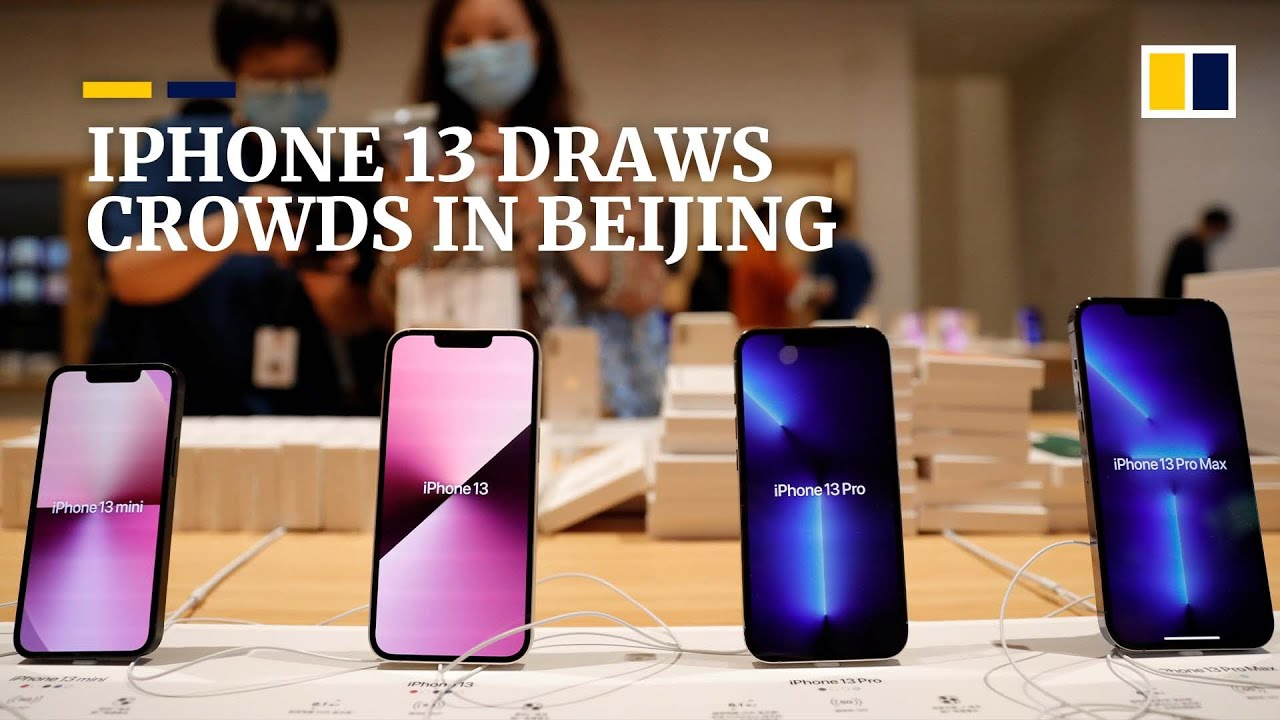 China iPhone 13 launch draws crowds as phone fans eye Apple's new handsets - South China Morning Post