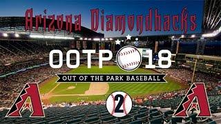 Out of the Park Baseball 18: Arizona Diamondbacks Franchise [Ep 2]