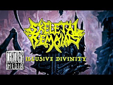 SKELETAL REMAINS - Illusive Divinity (Lyric Video)