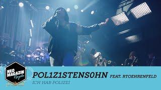 POL1Z1STENS0HN feat. RTOEhrenfeld - Ich hab Polizei [LIVE] | NEO MAGAZIN ROYALE in Concert
