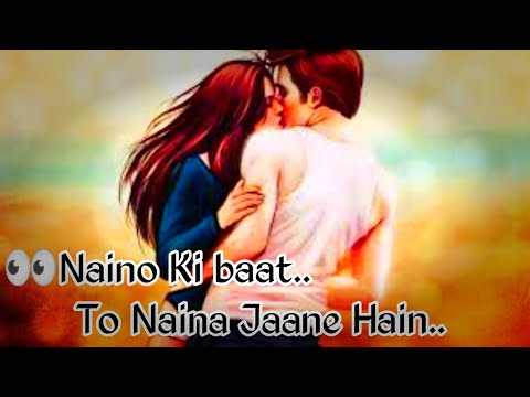 Naino Ki Baat To Naina Jaane Hain | A Heart Touching Love Song | WhatsApp Status Video