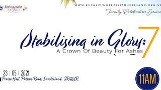 Family Celebration Service || Stabilising in Glory 7