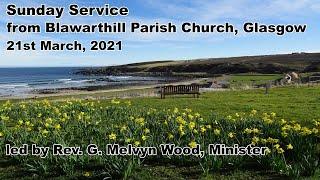 Morning Worship, Sunday 21st March, 2021