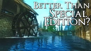 How To: Make Skyrim Look Better Than Special Edition