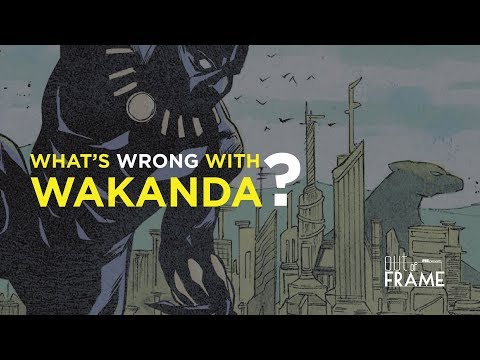 Whats Wrong With Wakanda?