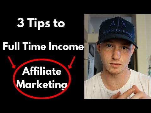 3 Tips to Make a Full Time Income With Affiliate Marketing