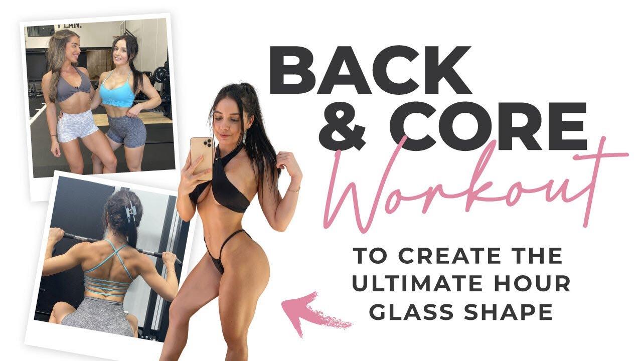 CREATE THE ULTIMATE HOURGLASS SHAPE: BACK & CORE WORKOUT!