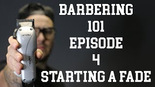 Barbering 101 || Episode 4: Starting a fade