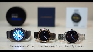 Samsung Gear S3 vs Fossil Q wander vs Asus Zenwatch 3 Comparison and Review. Which Is The Best?