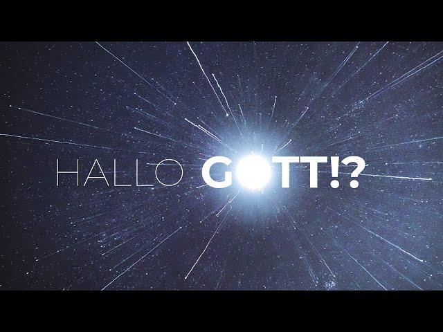 Hallo Gott!? - Teil 1