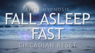 Sleep Hypnosis to Fall Asleep Fast | Circadian Reset for Deep Sleep (Sleep Meditation Relaxation)