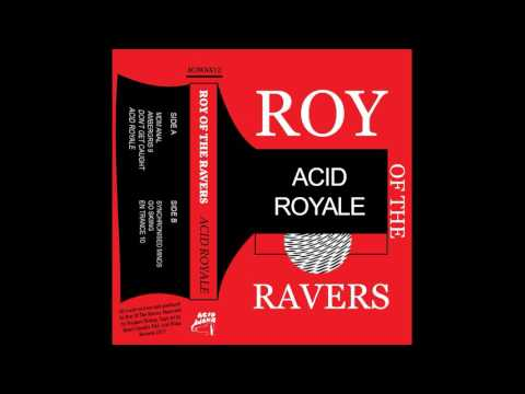 Roy Of The Ravers - MDM Anal