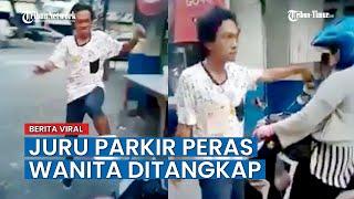 Download Mp3 Viral Di Medsos Juru Parkir Peras Wanita, Sampai Tendang Motor, Akhirnya Ditangk