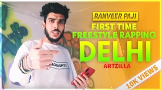 First Time Freestyle Rapping In Delhi || Artzilla || Ranveer Paji ||
