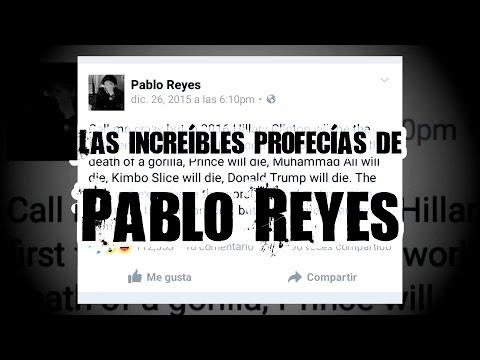 Las increíbles profecías de Pablo Reyes