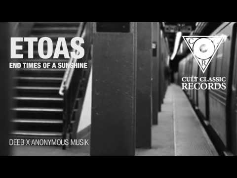 DEEB X ANONYMOUS MUSIK (ETOAS) - End Times of a Sunshine (full album)