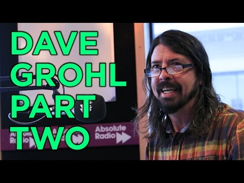Dave Grohl - Full Absolute Radio Interview (Part 2 of 3)