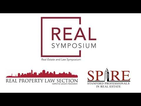 2018 REAL Symposium - Real Estate and Law, Stanford Professionals in Real Estate (SPIRE)