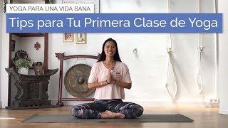 7 Consejos para Tu Primera Clase de Yoga
