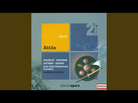 Attila: Prologue Scenes 6-7: Cavatina: Ella in poter del barbaro! (Foresto, Chorus)