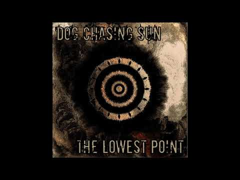 Dog Chasing Sun - The Lowest Point (2021) (New Full Album)
