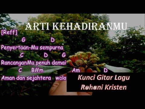 Kunci Gitar dan Lirik Lagu Arti KehadiranMu [Lagu Rohani] (cover)
