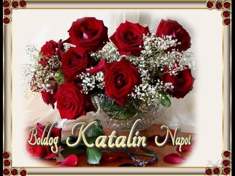 katalin névnapi képek Katalin napra A vers szeretete zeng HD   YouTube katalin névnapi képek