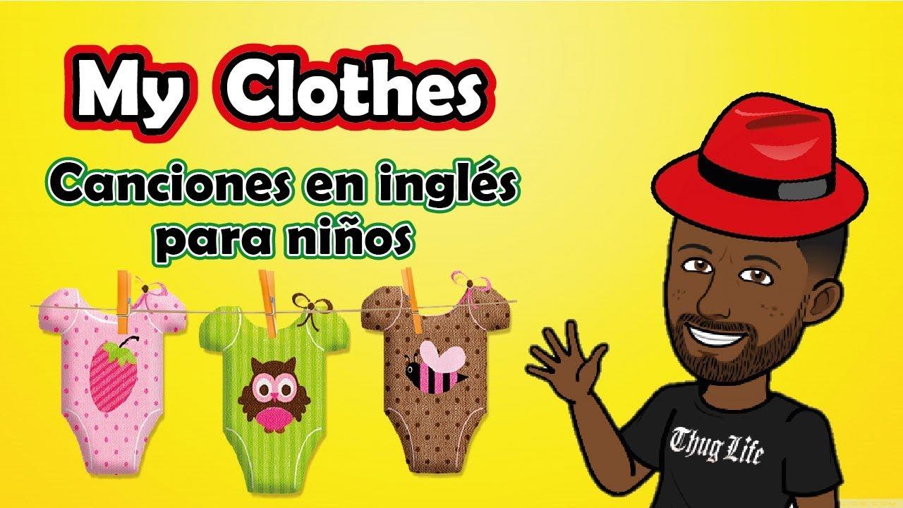 My Clothes Mi Ropa Canciones Infantiles En Ingles Aprende Fácil Youtube