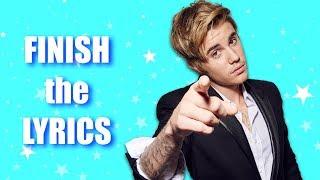 FINISH THE LYRICS: Justin Bieber Songs