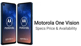 Motorola One Vision Official Specs, Price & Availability