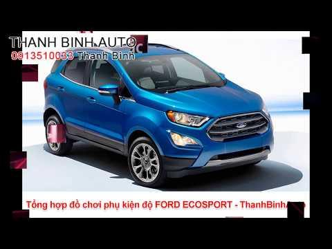 Tổng hợp đồ chơi phụ kiện độ FORD ECOSPORT 2018 - ThanhBinhAuto